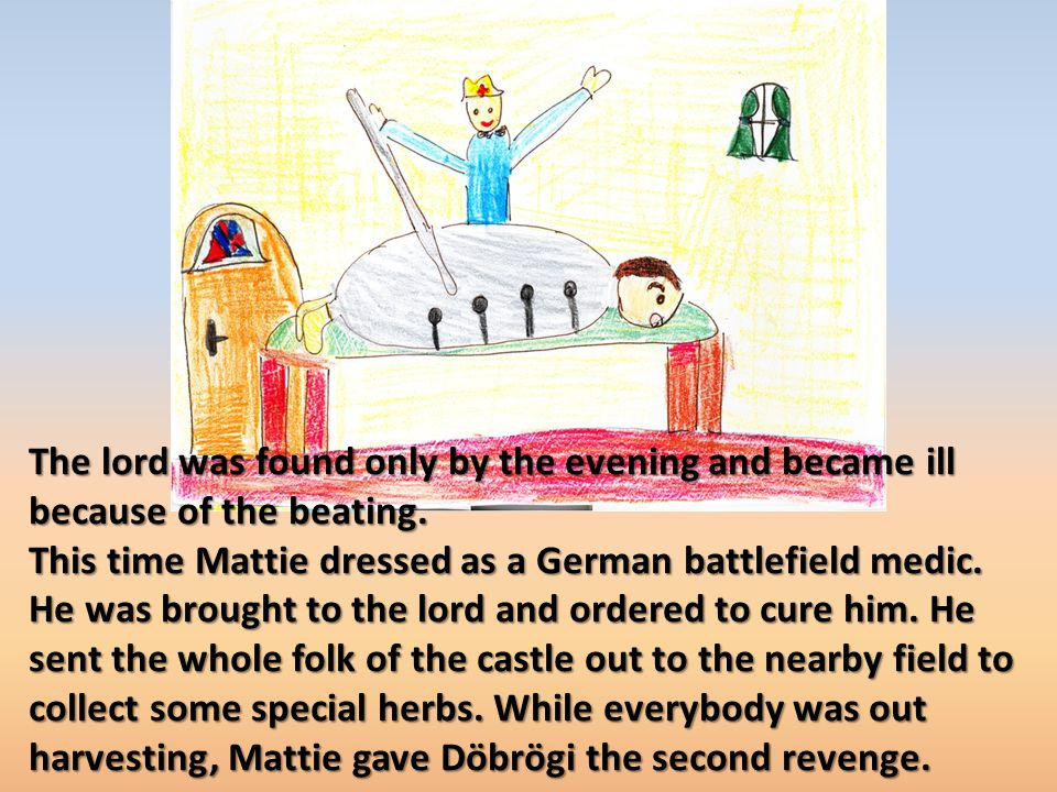 The lord was found only by the evening and became ill because of the beating.