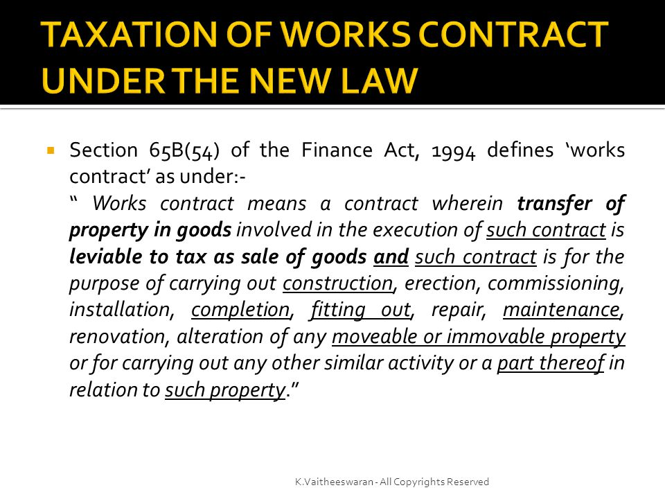  In the earlier regime only select works contracts were covered under the service tax levy.