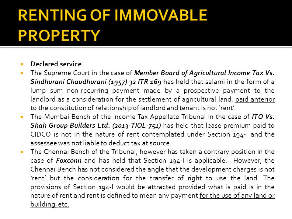  In the context of service tax when tax was imposed on renting of immovable property through Section 65(105)(zzzz) of the Finance Act, 1994, the Tribunal in the case of Greater Noida Industrial Developmental Authority Vs.