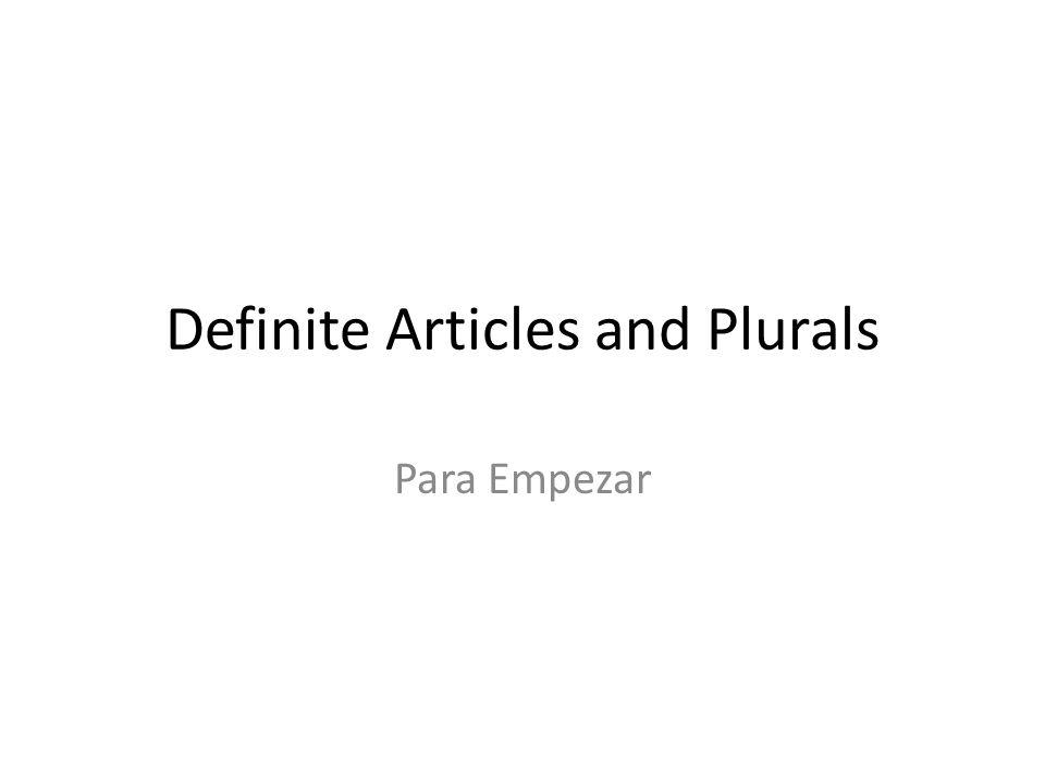 Definite Articles and Plurals Para Empezar