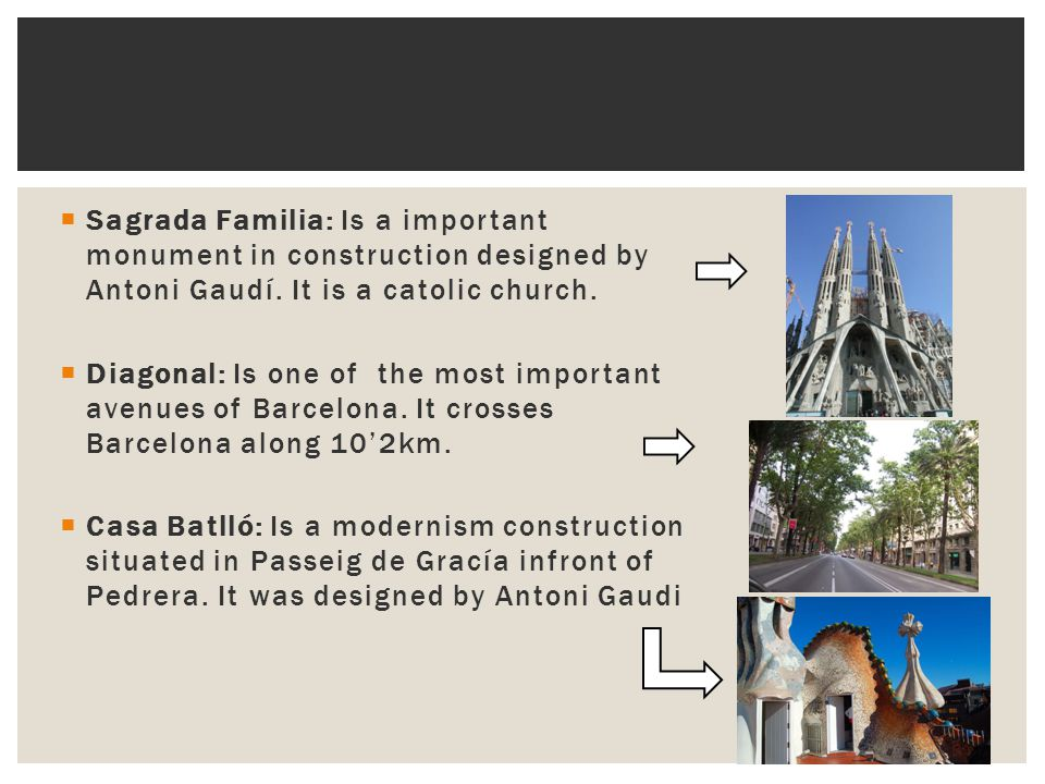  Sagrada Familia: Is a important monument in construction designed by Antoni Gaudí.