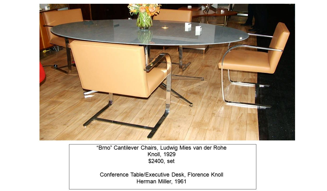 Brno Cantilever Chairs, Ludwig Mies van der Rohe Knoll, 1929 $2400, set Conference Table/Executive Desk, Florence Knoll Herman Miller, 1961 Scarface poster on canvas backing 1921$1000