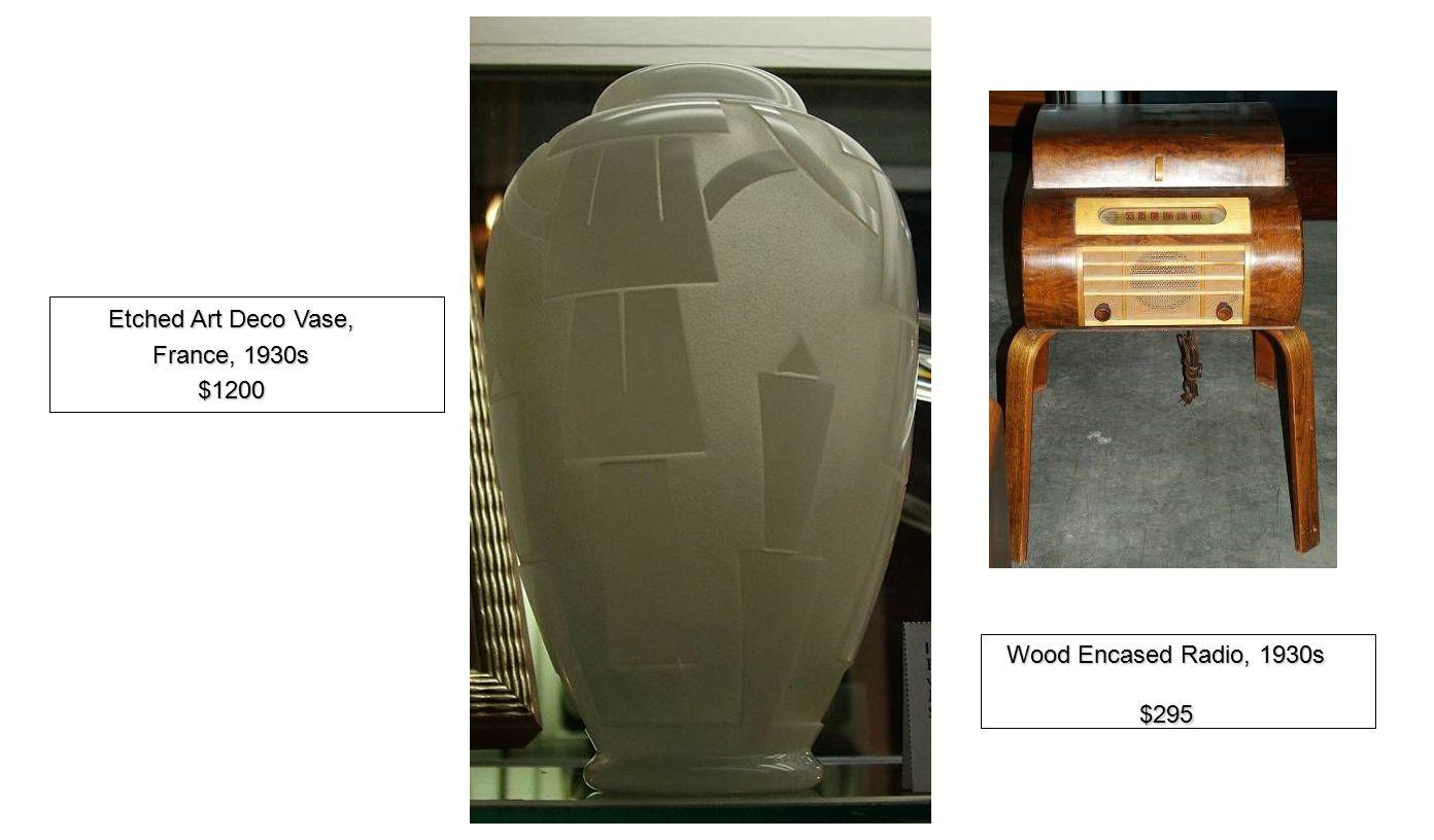 Etched Art Deco Vase, France, 1930s $1200 Wood Encased Radio, 1930s $295