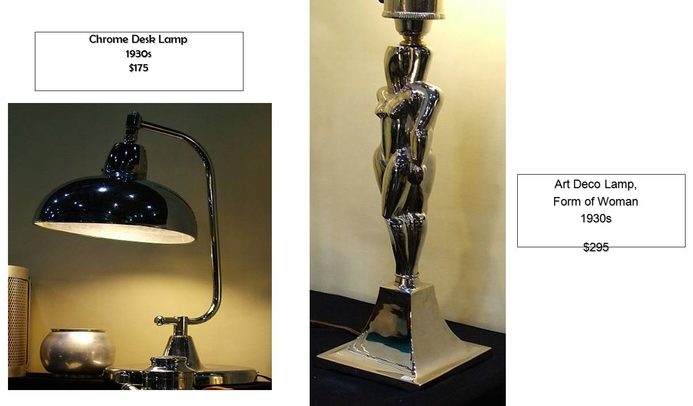 Chrome Desk Lamp 1930s$175 Art Deco Lamp, Form of Woman 1930s$295