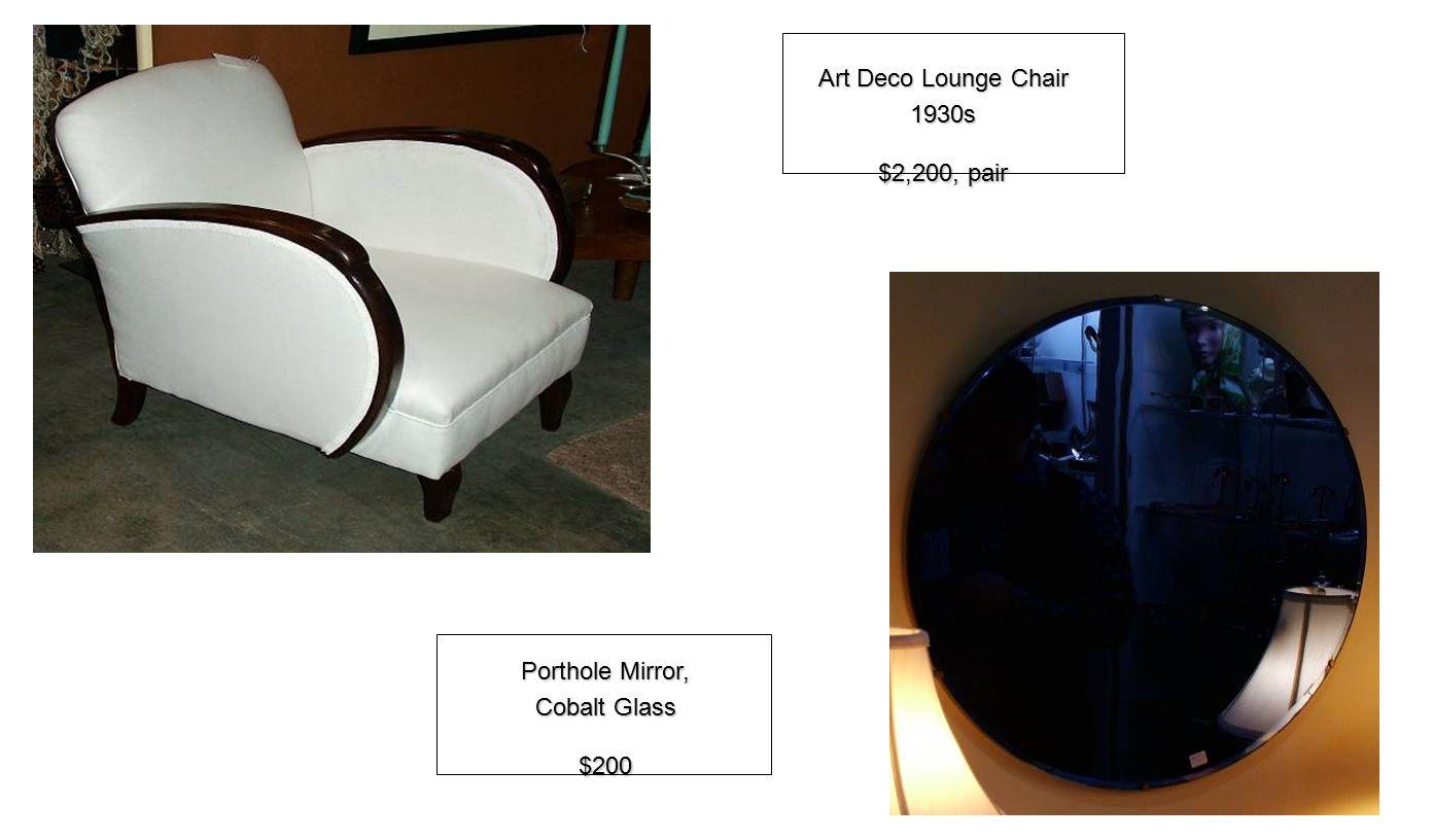 Art Deco Lounge Chair 1930s $2,200, pair Porthole Mirror, Cobalt Glass $200