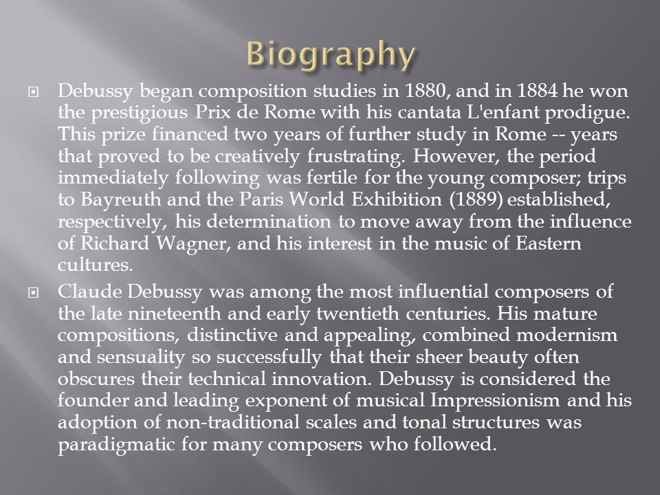  Debussy began composition studies in 1880, and in 1884 he won the prestigious Prix de Rome with his cantata L enfant prodigue.