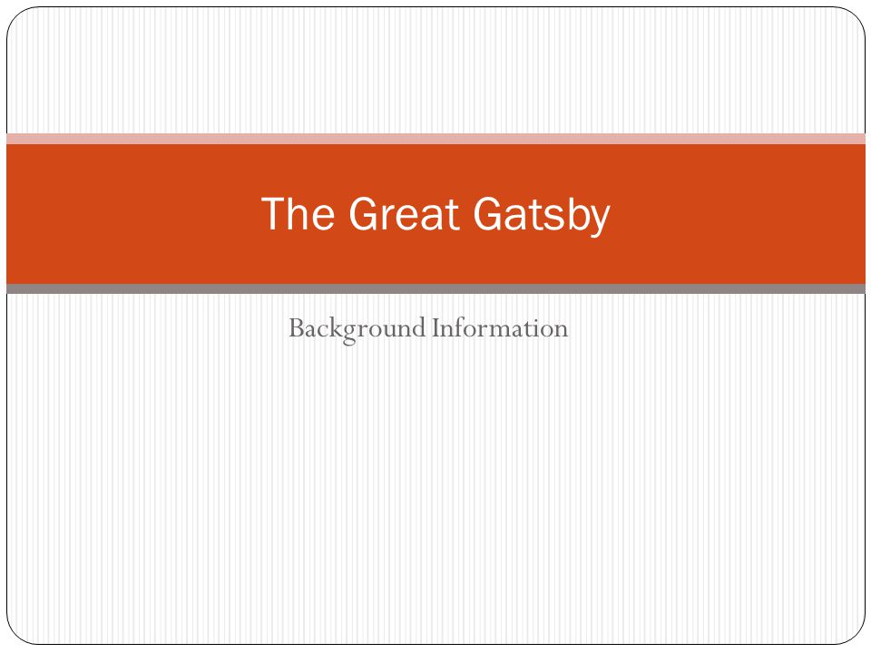 Background Information The Great Gatsby