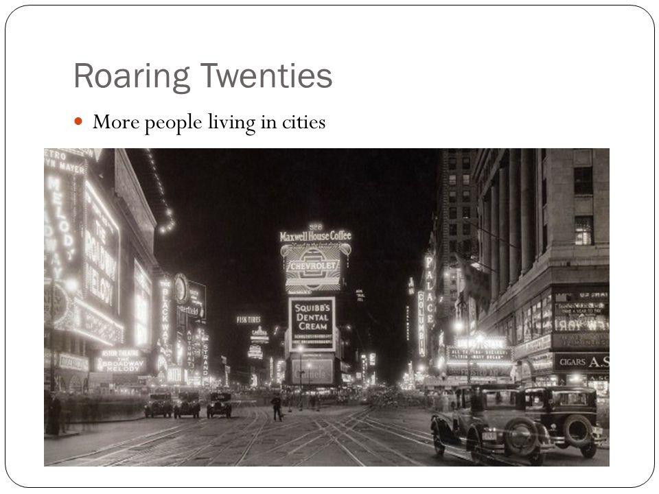 Roaring Twenties More people living in cities