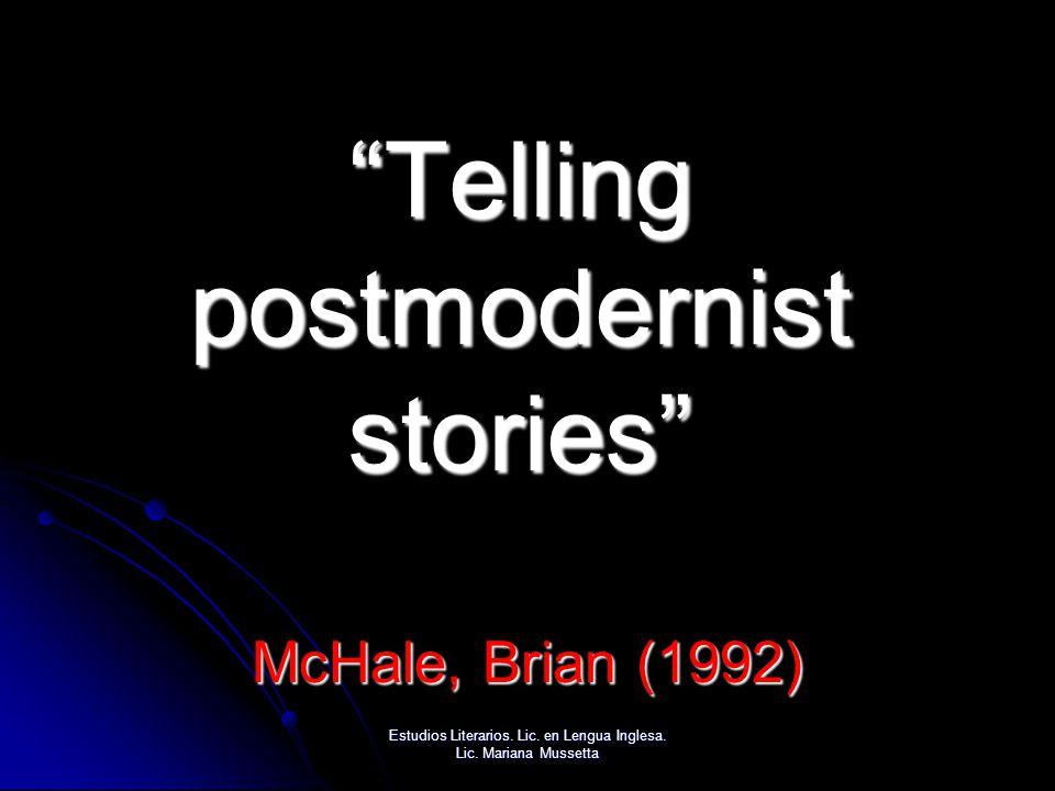 Telling postmodernist stories McHale, Brian (1992) Estudios Literarios.