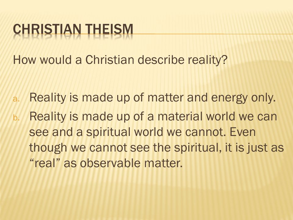 Now let's move on to Christian Theism.