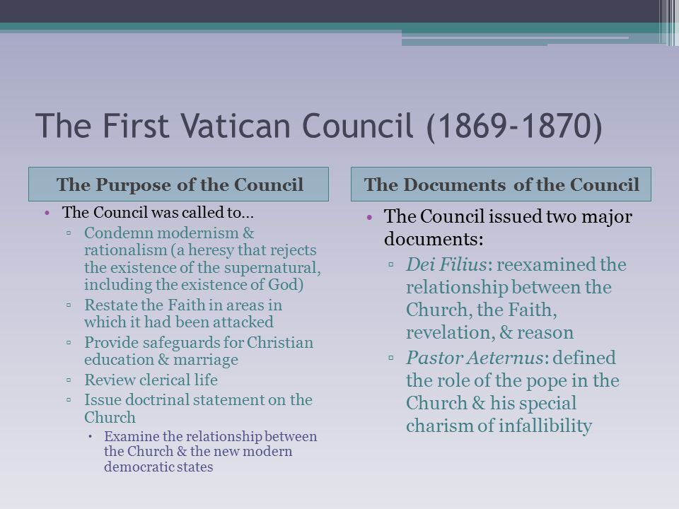 The First Vatican Council (1869-1870) Papal Infallibility The Interruption of the Council These conditions must be present for the pope to teach infallibly, that is, without error ▫He must teach as successor of St.