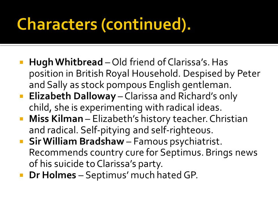  Hugh Whitbread – Old friend of Clarissa's. Has position in British Royal Household.
