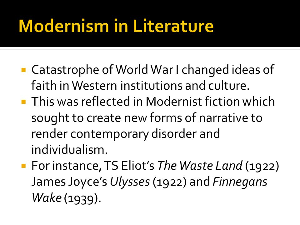  Catastrophe of World War I changed ideas of faith in Western institutions and culture.