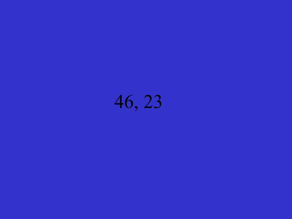 46, 23