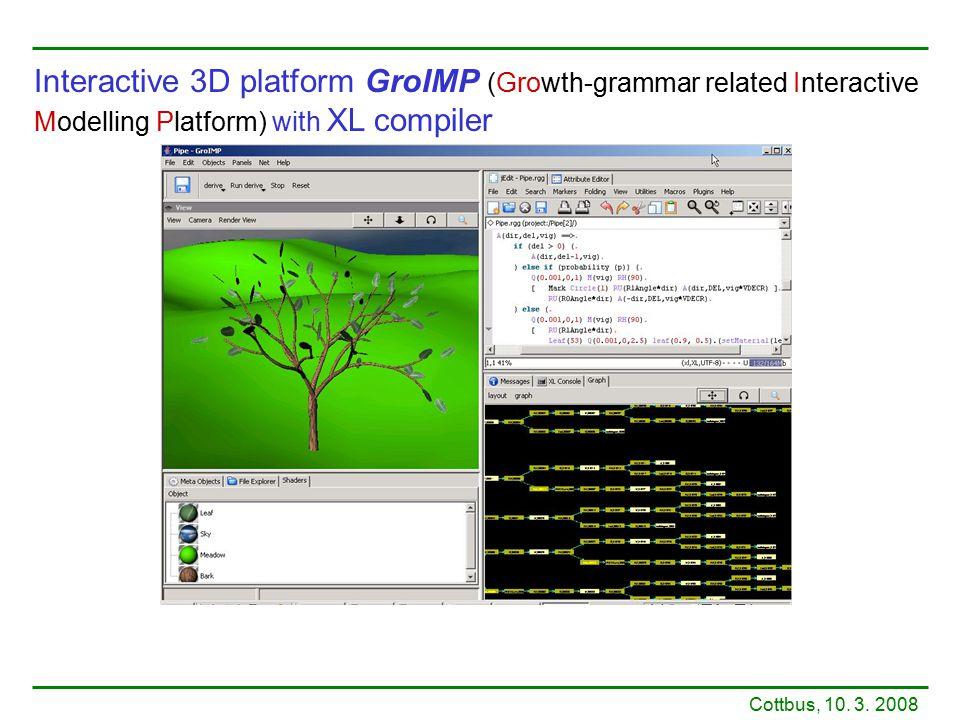 Interactive 3D platform GroIMP (Growth-grammar related Interactive Modelling Platform) with XL compiler Cottbus, 10.