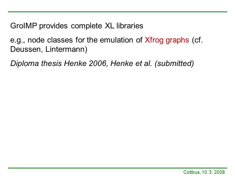 GroIMP provides complete XL libraries e.g., node classes for the emulation of Xfrog graphs (cf.