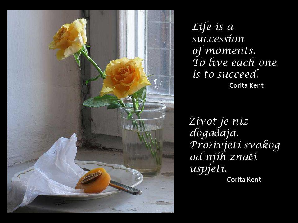 Zadivljujuća umjetnost života su osjećaji; osjećaj da postojimo, čak i u boli. Lord Byron The great art of life is sensation, to feel that we exist, e