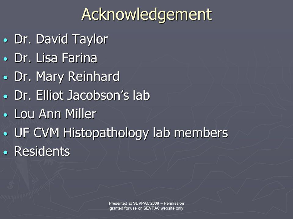 Acknowledgement Dr. David Taylor Dr. David Taylor Dr.