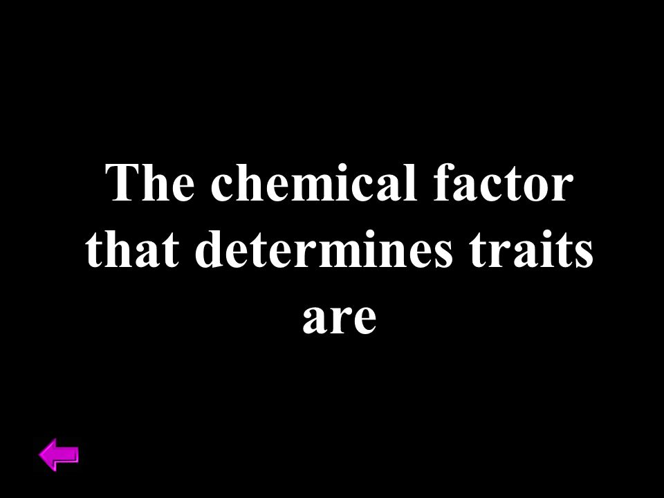 The chemical factor that determines traits are