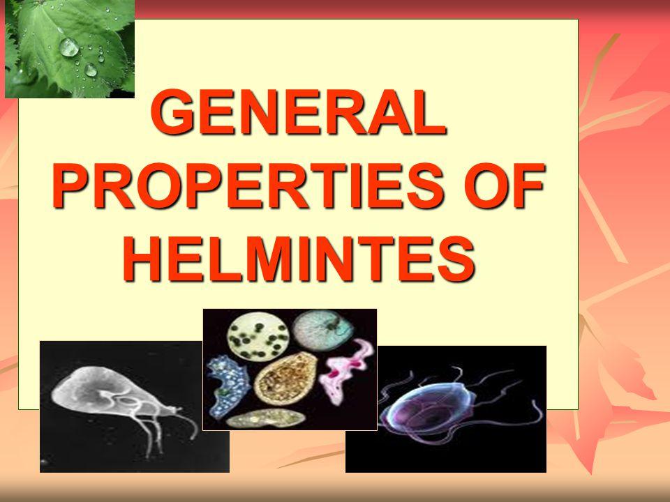 GENERAL PROPERTIES OF HELMINTES