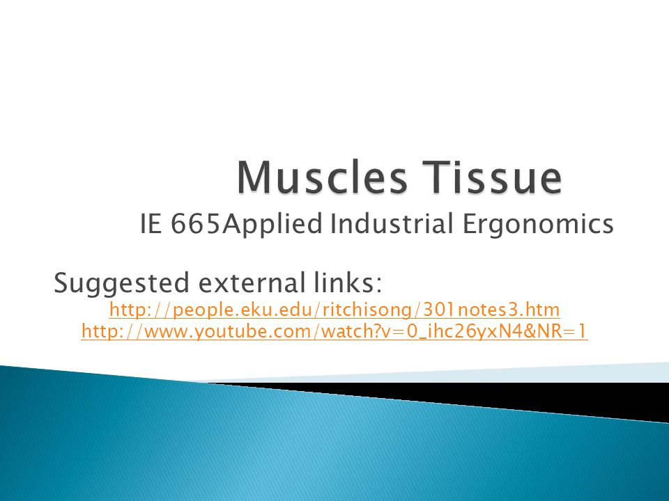  Three types of muscle tissues: Skeletal, Smooth and Cardiac.