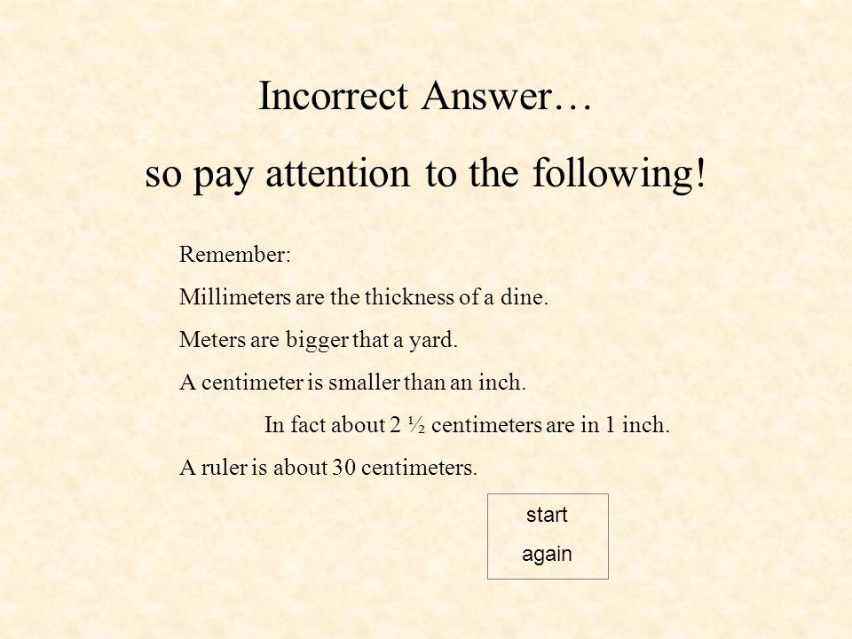 Incorrect Answer… so pay attention to the following.