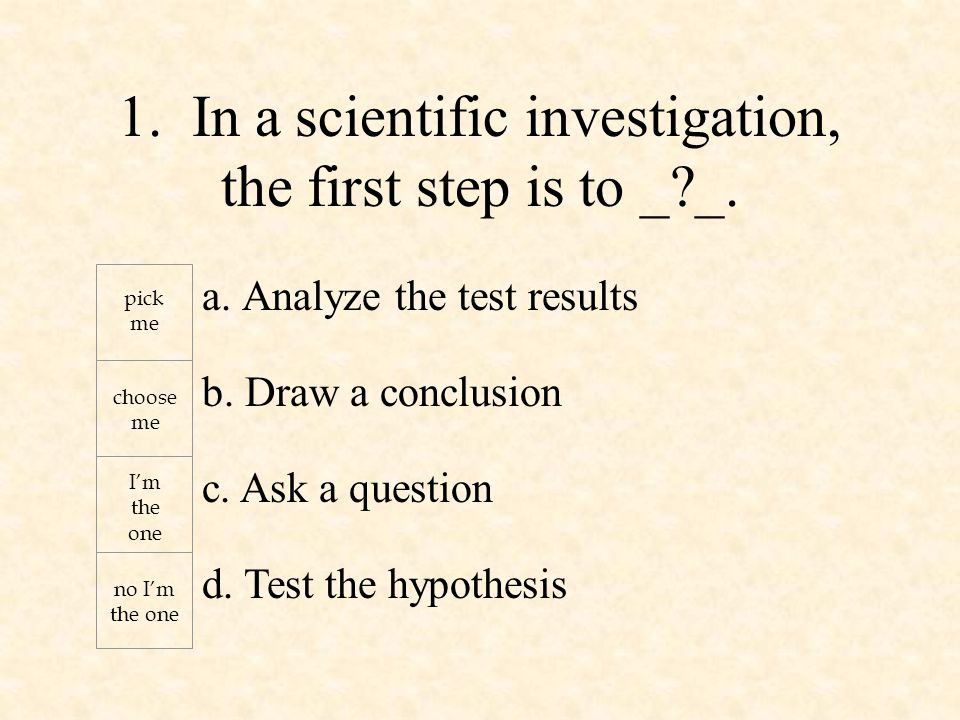 a. Analyze the test results b. Draw a conclusion c.