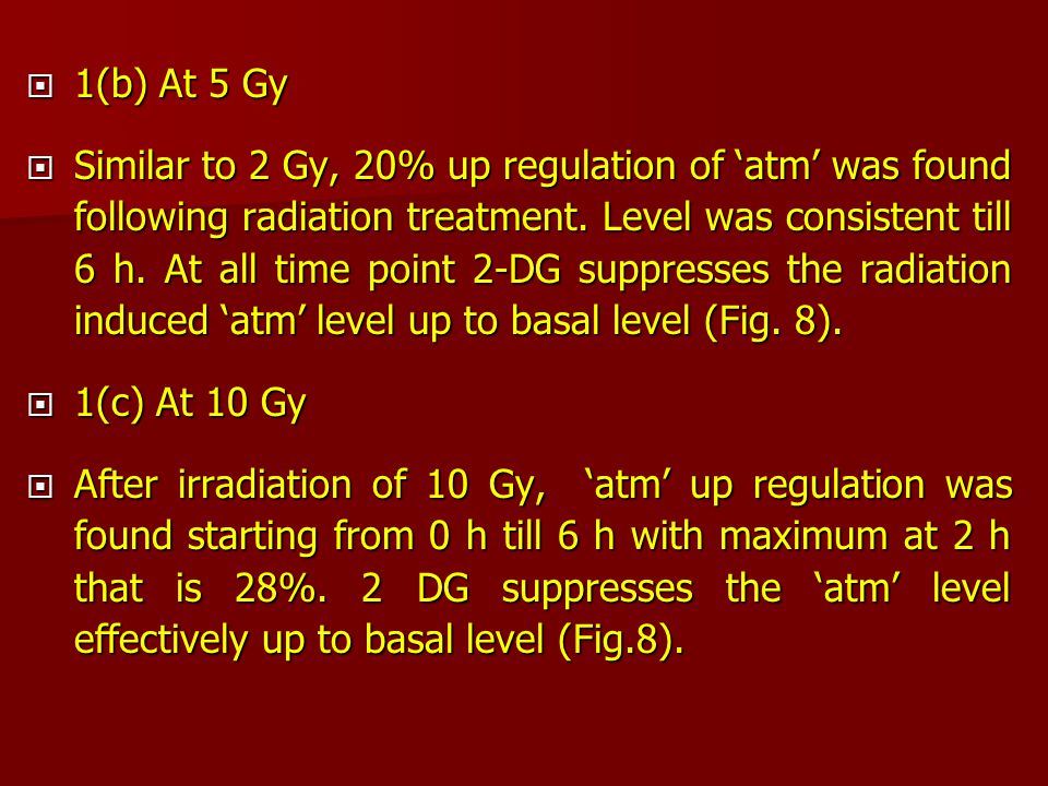 1(b) At 5 Gy  Similar to 2 Gy, 20% up regulation of 'atm' was found following radiation treatment.
