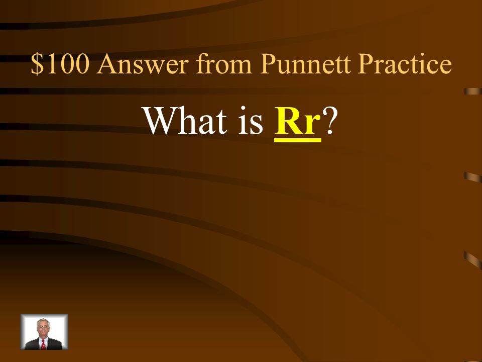 $100 Question from Punnett Practice The genotype that correctly fills in the empty square.