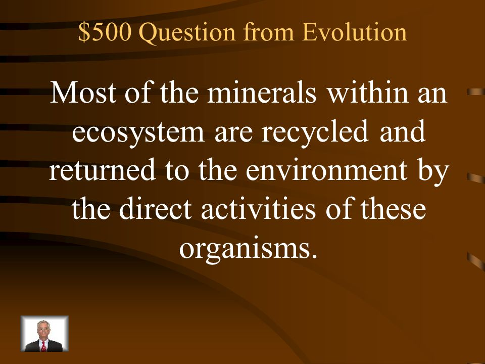 $400 Answer from Evolution What are the plant, animal, protist, fungi, and moneran (bacteria) kingdoms