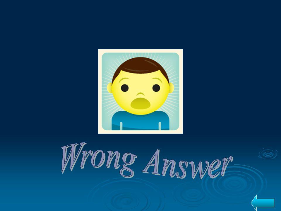 Practice: Choose the correct answer 7.My boyfriend works at Universidad Metropolitana.