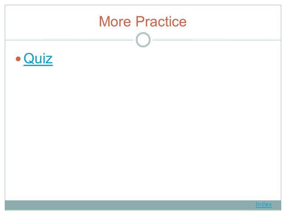 More Practice Quiz Index