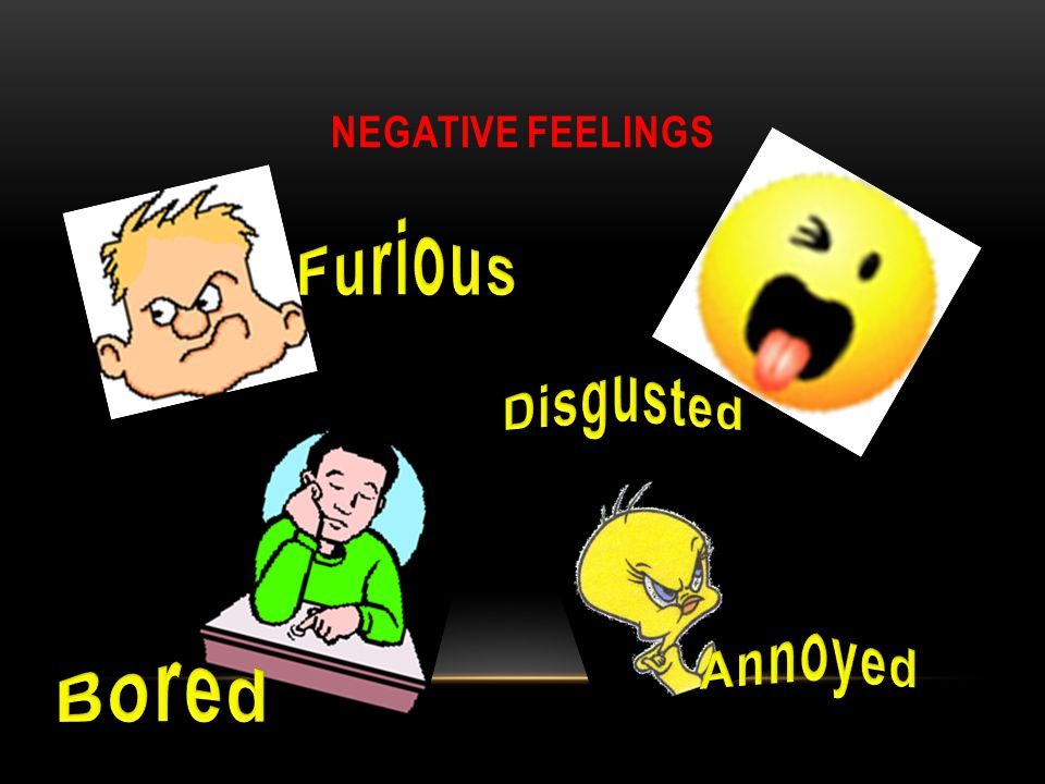 NEGATIVE FEELINGS