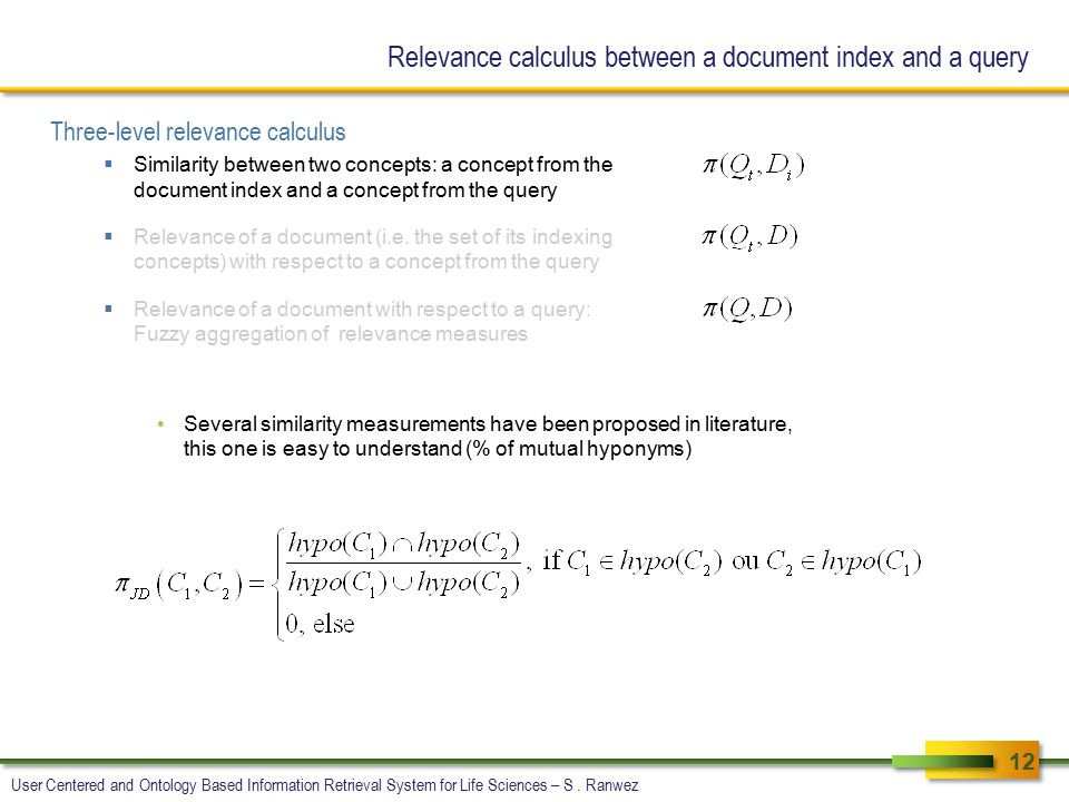 Relevance calculus between a document index and a query Three-level relevance calculus  Similarity between two concepts: a concept from the document index and a concept from the query  Relevance of a document (i.e.