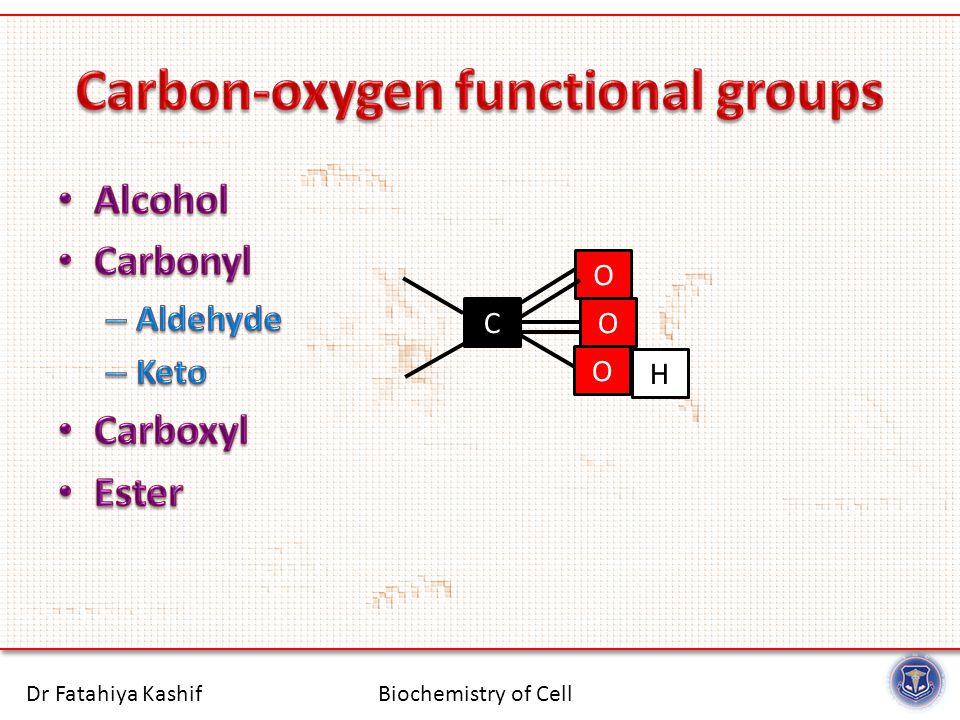 Biochemistry of CellDr Fatahiya Kashif CO O H O