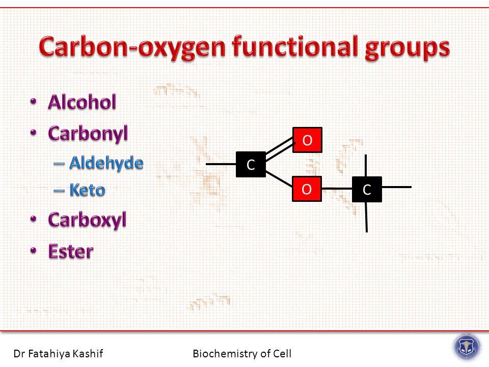 Biochemistry of CellDr Fatahiya Kashif C O O C