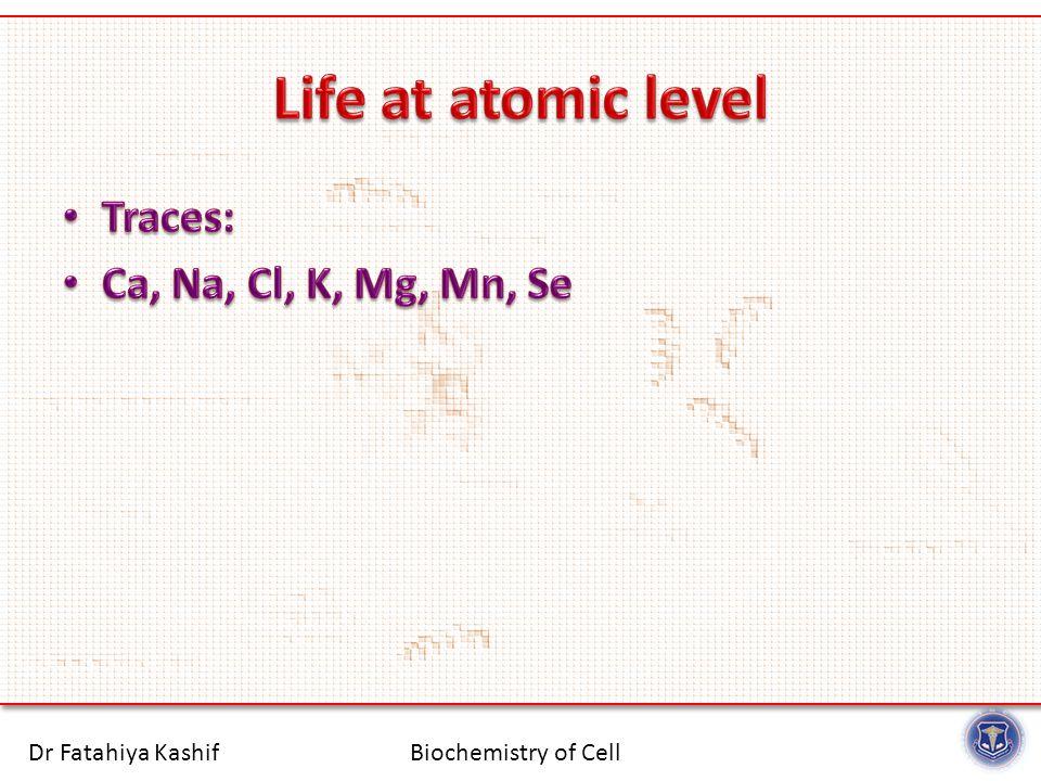 Biochemistry of CellDr Fatahiya Kashif