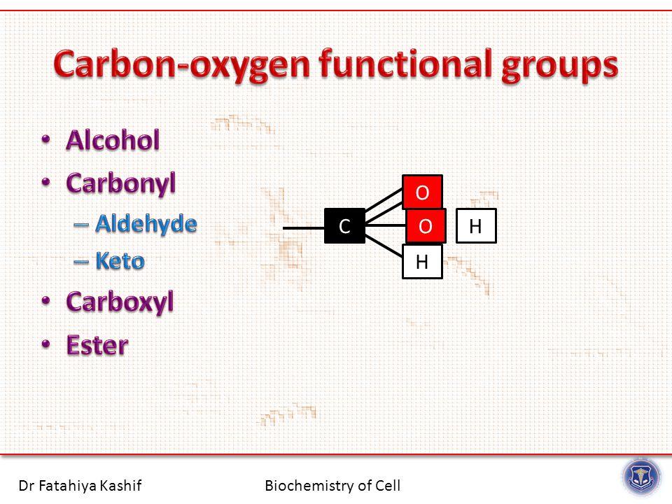 Biochemistry of CellDr Fatahiya Kashif COH O H