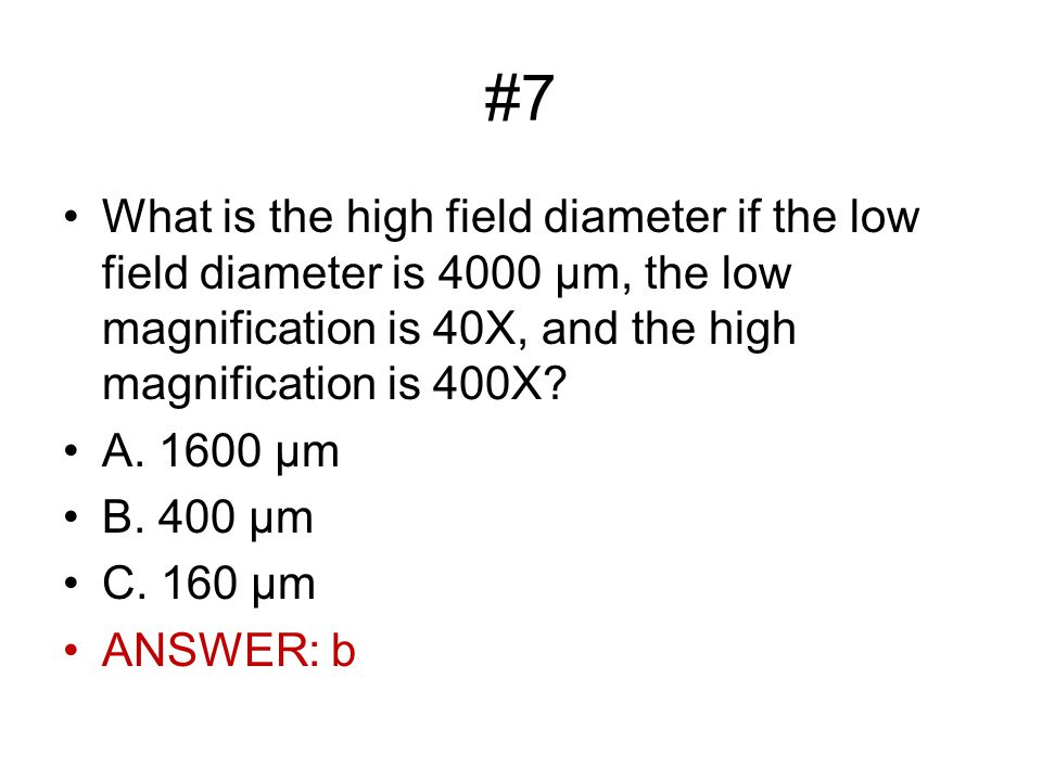 #7 What is the high field diameter if the low field diameter is 4000 µm, the low magnification is 40X, and the high magnification is 400X.
