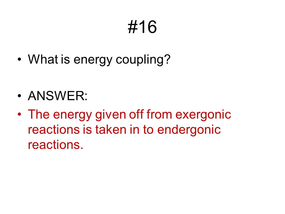 #16 What is energy coupling.