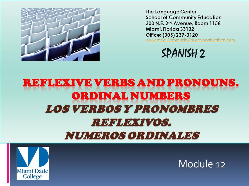 Module 12 The Language Center School of Community Education 300 N.E. 2 nd Avenue, Room 1158 Miami, Florida 33132 Office: (305) 237-3120 www.mdc.Commun