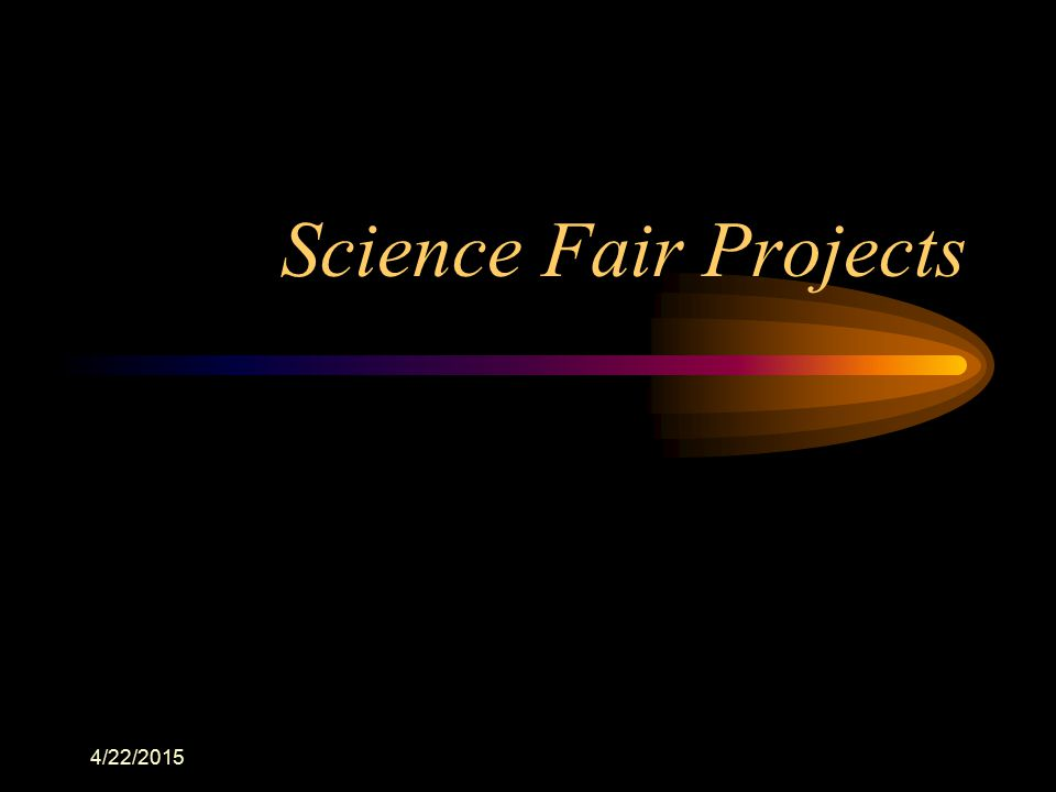 4/22/2015 Science Fair Projects