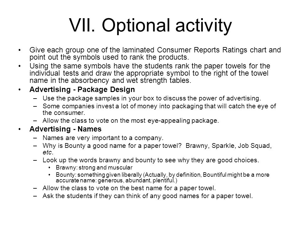 VII. Optional activity Give each group one of the laminated Consumer Reports Ratings chart and point out the symbols used to rank the products. Using