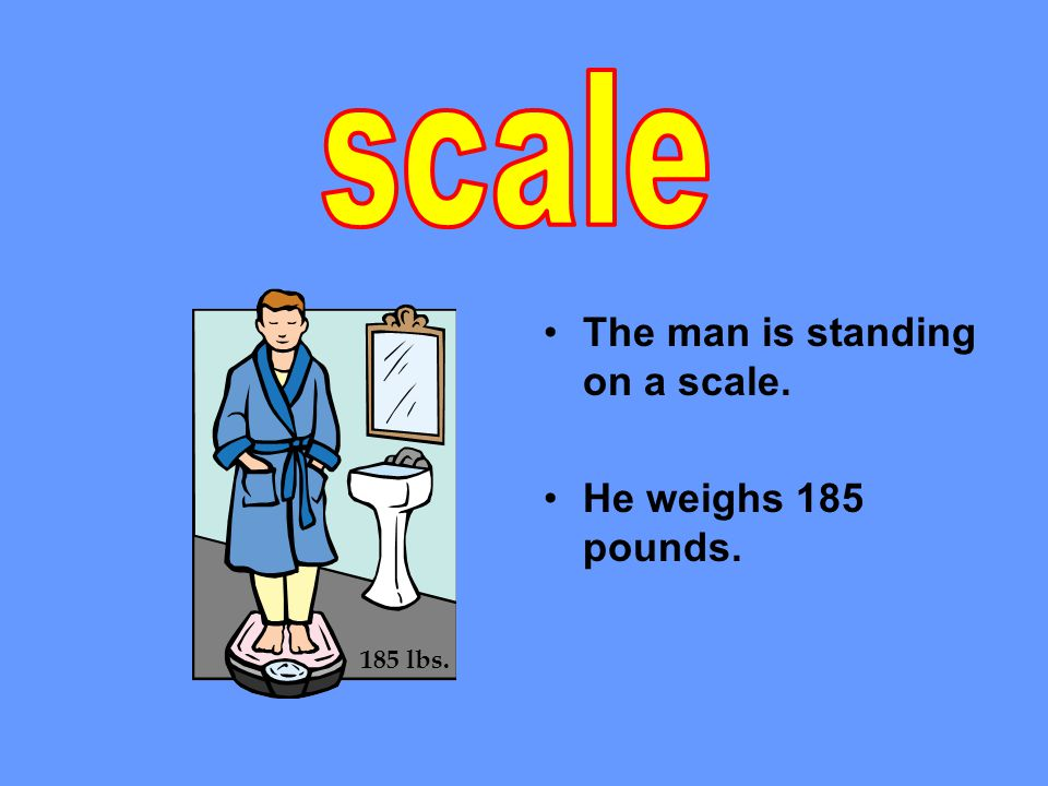 The man is standing on a scale. He weighs 185 pounds. 185 lbs.