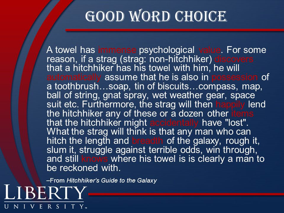 Good Word Choice A towel has immense psychological value.