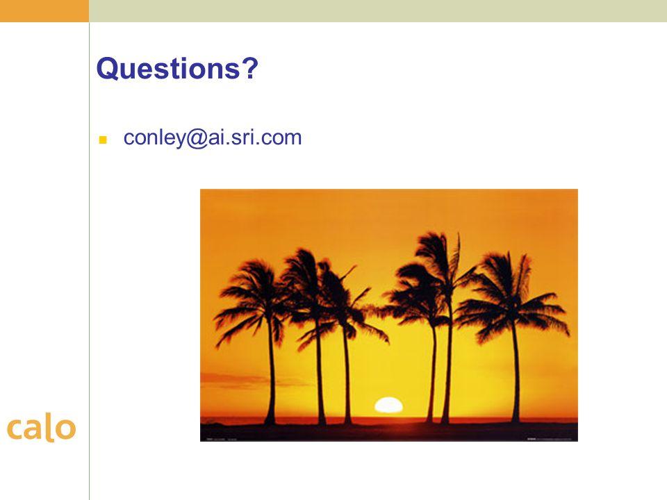Questions? conley@ai.sri.com