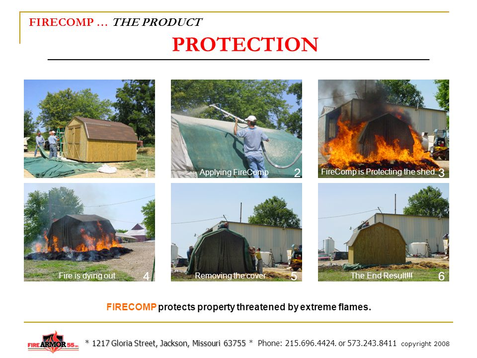 FIRECOMP … THE PRODUCT PROTECTION FIRECOMP protects property threatened by extreme flames.