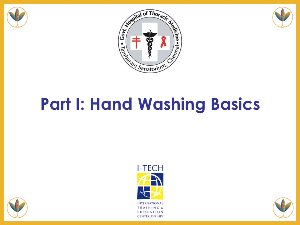 3: Hand Hygiene Slide 24 Antiseptics (cont'd) There are other antiseptics that are used with water:  hexachloraphene  iodine  iodophors  para-chloro meta-xelenol