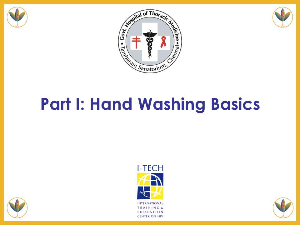 Part I: Hand Washing Basics