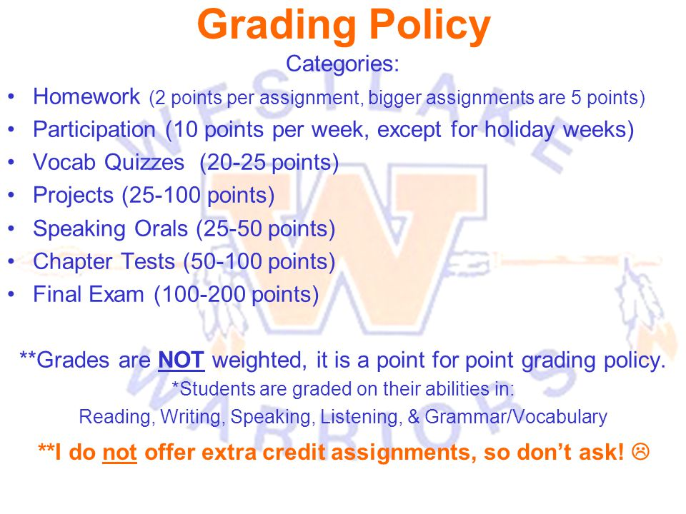 Grading Policy Categories: Homework (2 points per assignment, bigger assignments are 5 points) Participation (10 points per week, except for holiday w